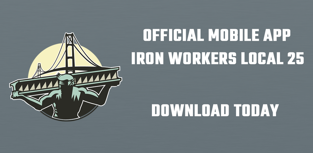 Introducing the Iron Workers Local 25 Mobile App